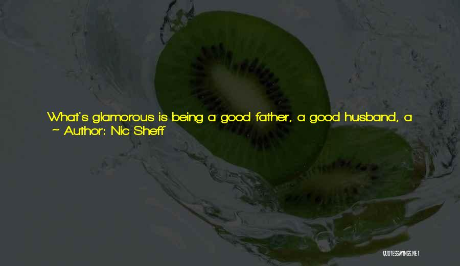 Not Being A Good Father Quotes By Nic Sheff