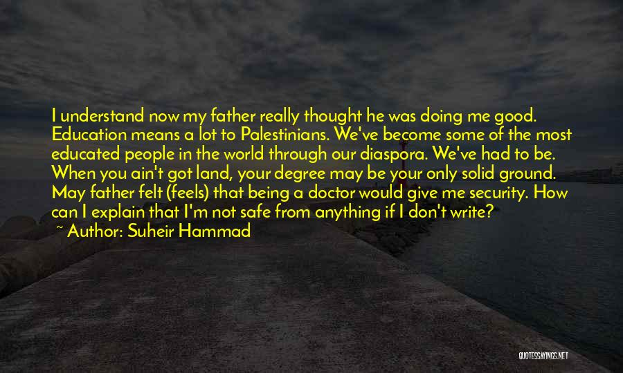 Not Being A Good Father Quotes By Suheir Hammad