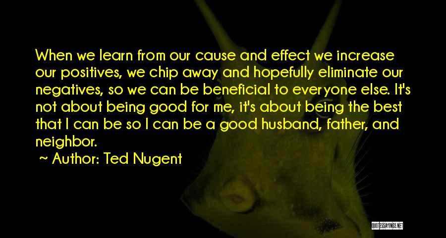 Not Being A Good Father Quotes By Ted Nugent
