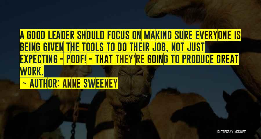Not Being A Good Leader Quotes By Anne Sweeney