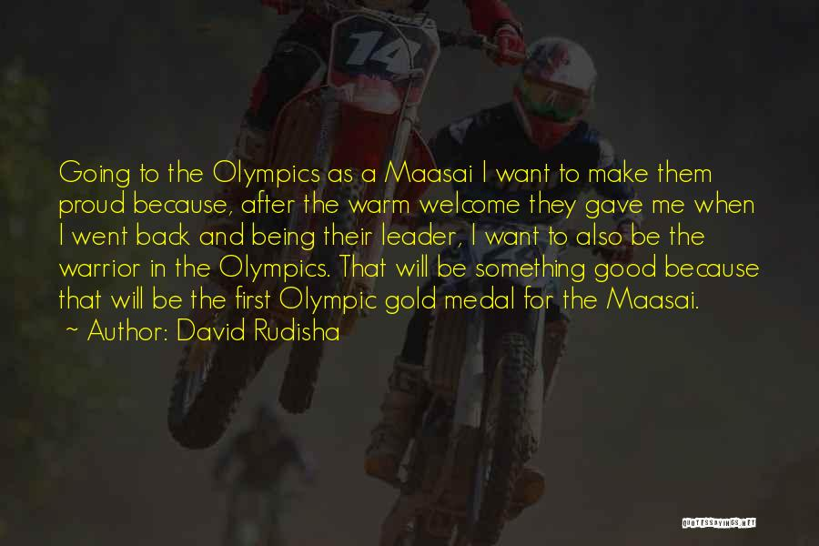 Not Being A Good Leader Quotes By David Rudisha