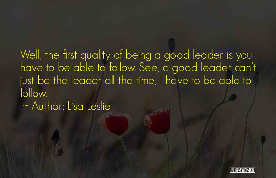 Not Being A Good Leader Quotes By Lisa Leslie