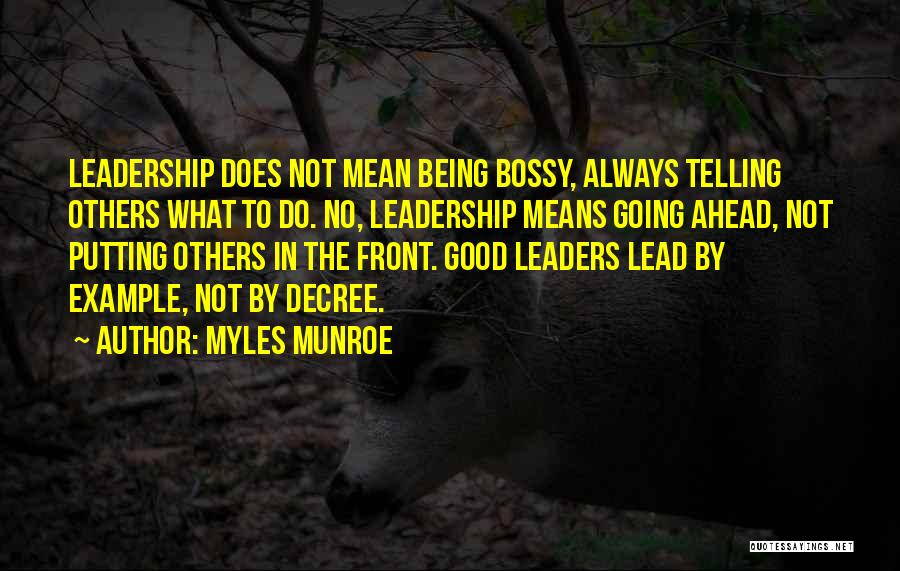 Not Being A Good Leader Quotes By Myles Munroe
