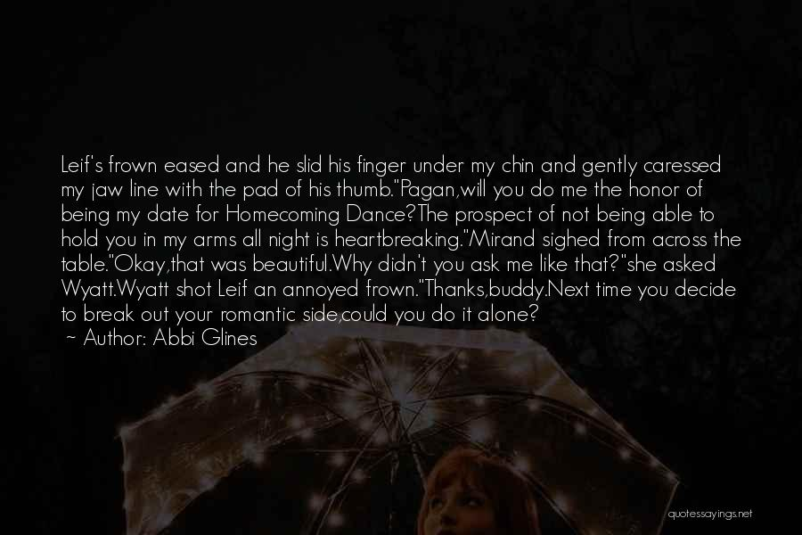 Not Being Able To Date Someone Quotes By Abbi Glines