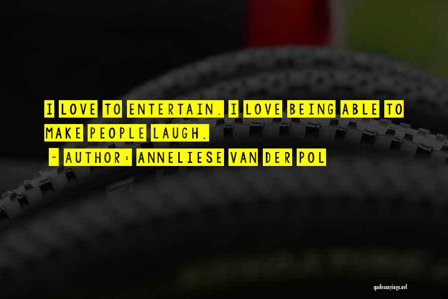 Not Being Able To Do What You Want Quotes By Anneliese Van Der Pol