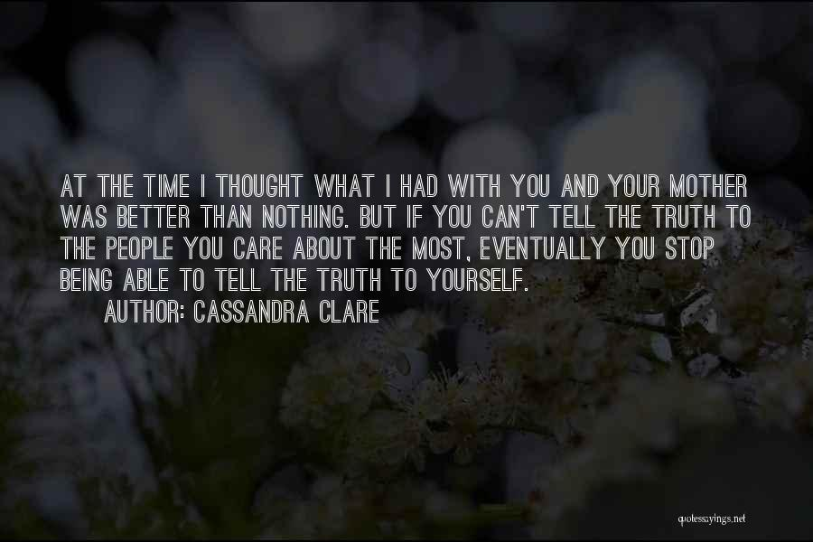 Not Being Able To Do What You Want Quotes By Cassandra Clare