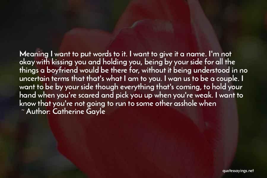 Not Being Able To Do What You Want Quotes By Catherine Gayle