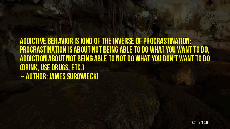 Not Being Able To Do What You Want Quotes By James Surowiecki