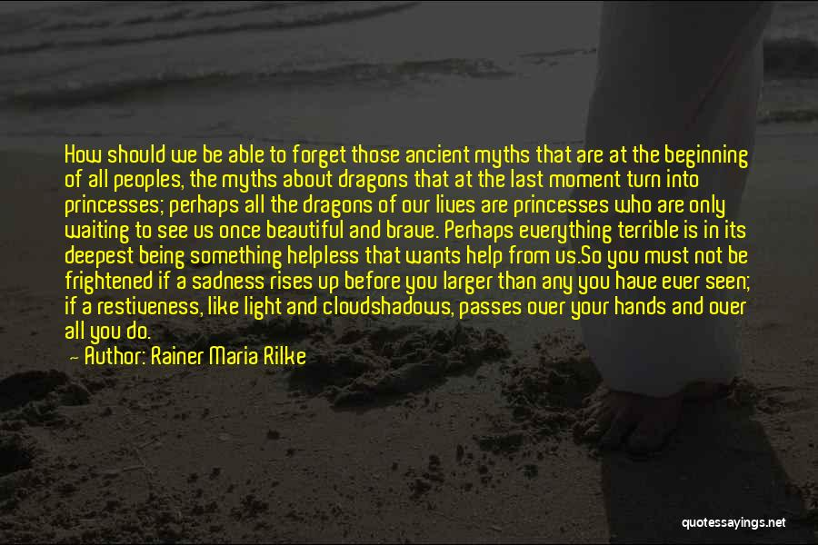 Not Being Able To Do What You Want Quotes By Rainer Maria Rilke