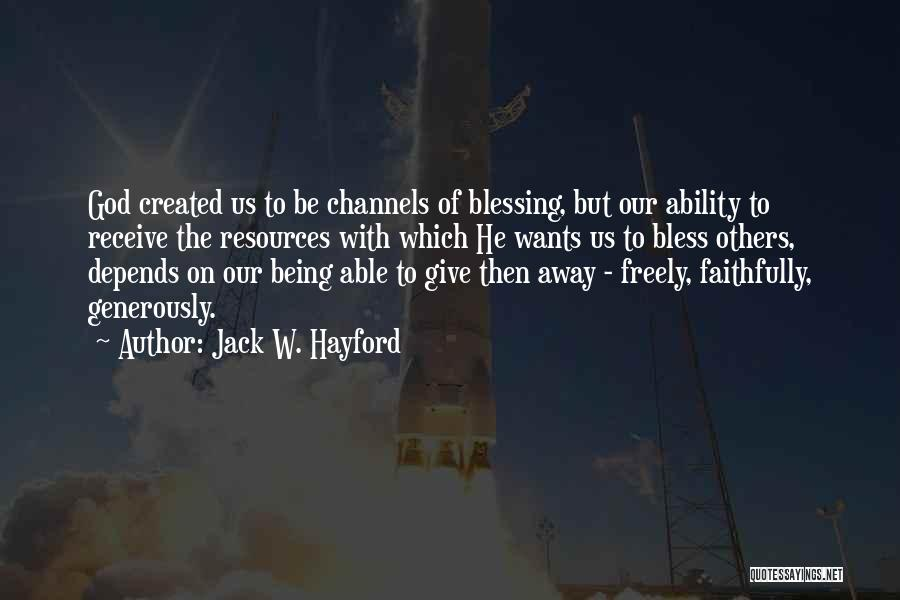 Not Being Able To Give Up On Someone Quotes By Jack W. Hayford