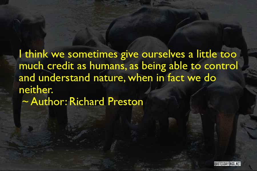 Not Being Able To Give Up On Someone Quotes By Richard Preston