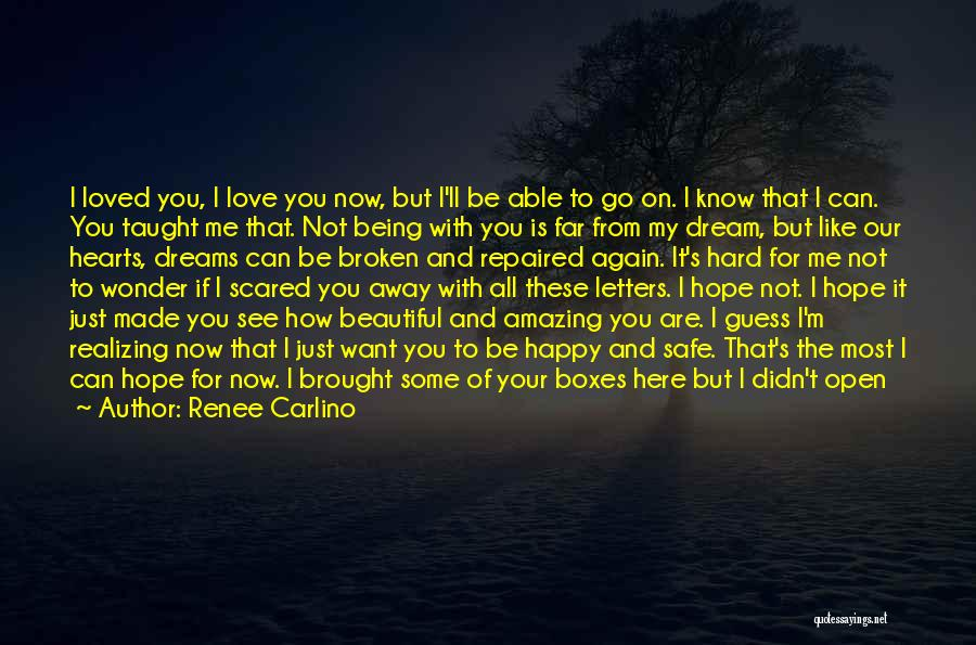 Not Being Able To Love Again Quotes By Renee Carlino