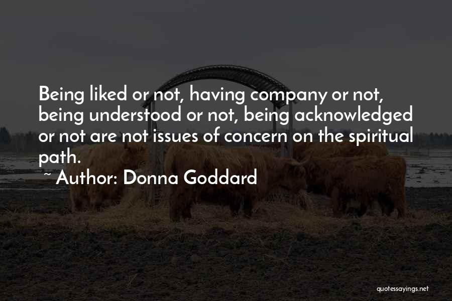 Not Being Acknowledged Quotes By Donna Goddard