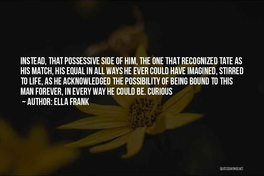 Not Being Acknowledged Quotes By Ella Frank
