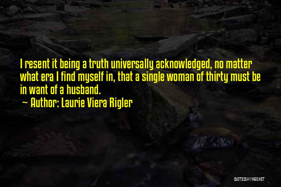 Not Being Acknowledged Quotes By Laurie Viera Rigler