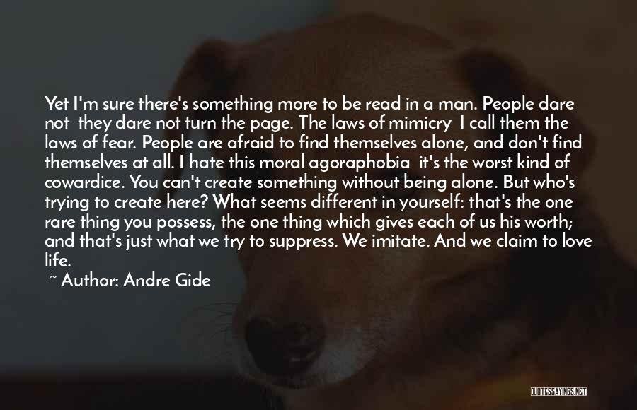 Not Being Afraid To Be Yourself Quotes By Andre Gide