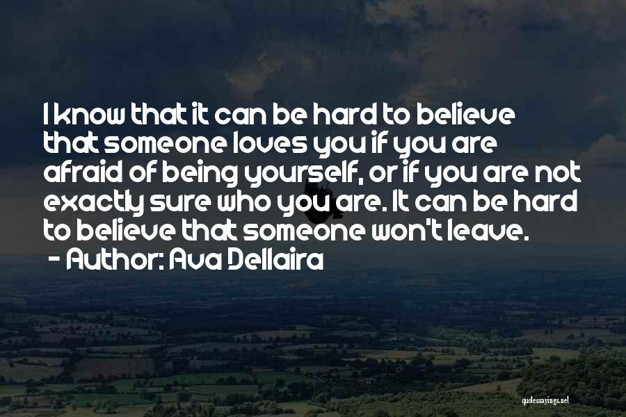 Not Being Afraid To Be Yourself Quotes By Ava Dellaira