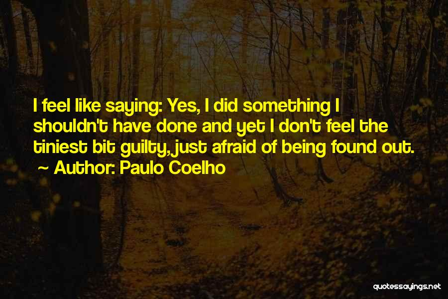 Not Being Afraid To Be Yourself Quotes By Paulo Coelho