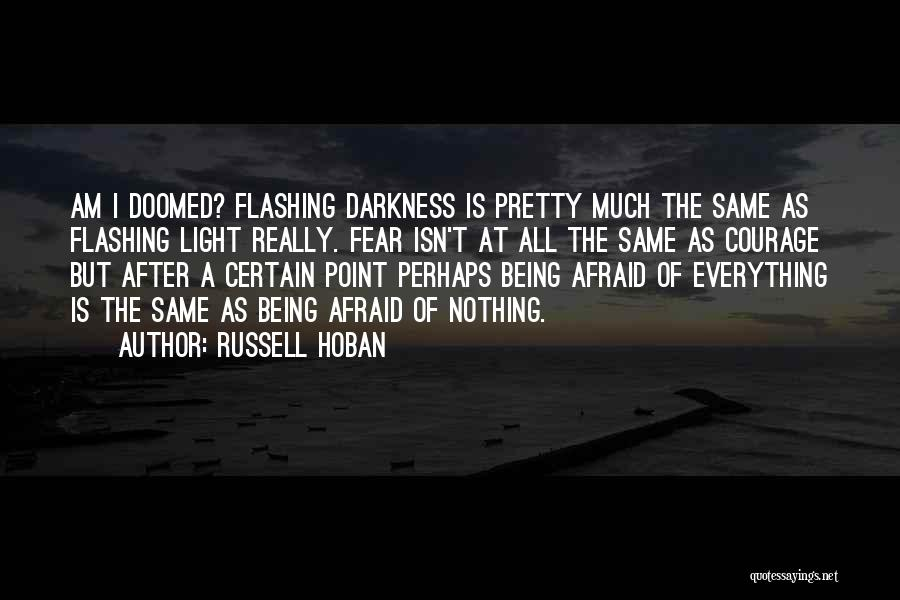 Not Being Afraid To Be Yourself Quotes By Russell Hoban