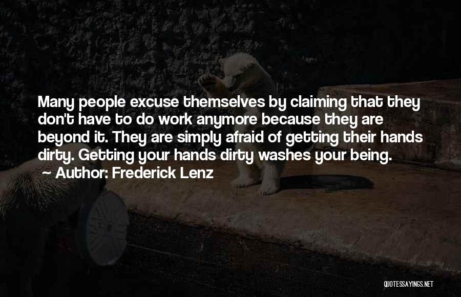 Not Being Afraid To Get Dirty Quotes By Frederick Lenz