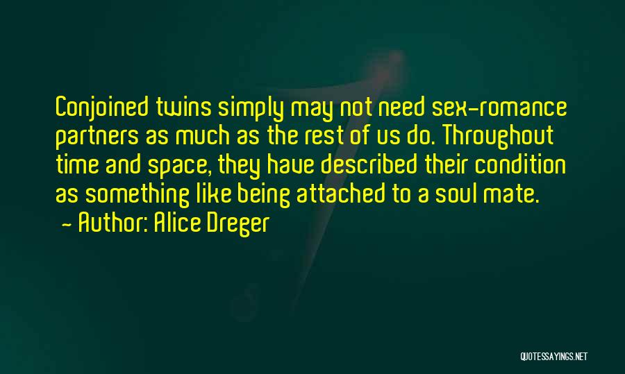 Not Being Attached To Someone Quotes By Alice Dreger