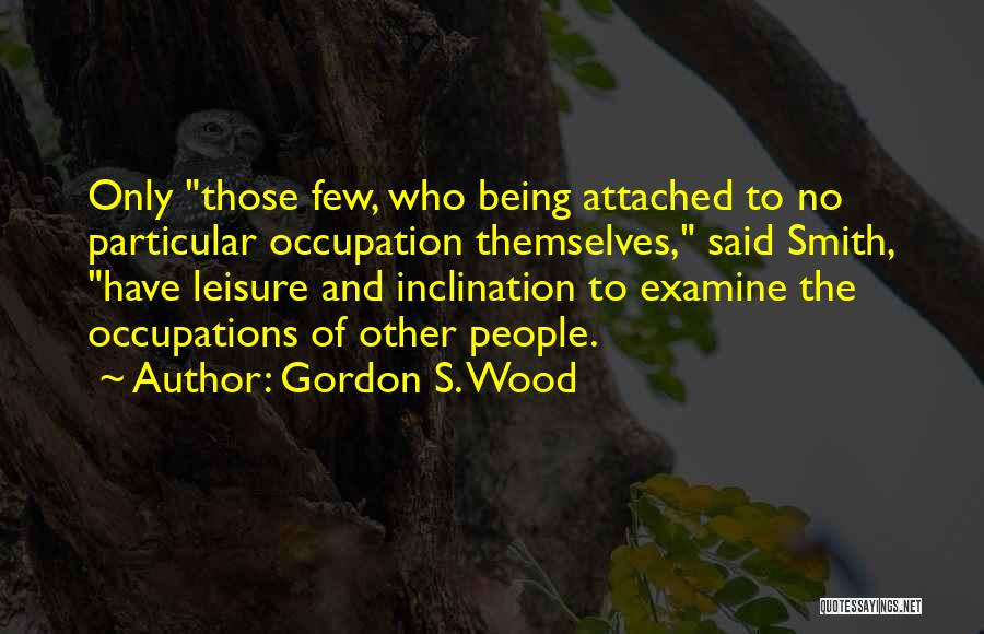 Not Being Attached To Someone Quotes By Gordon S. Wood