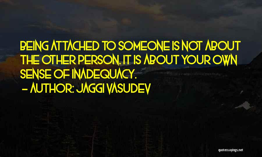 Not Being Attached To Someone Quotes By Jaggi Vasudev