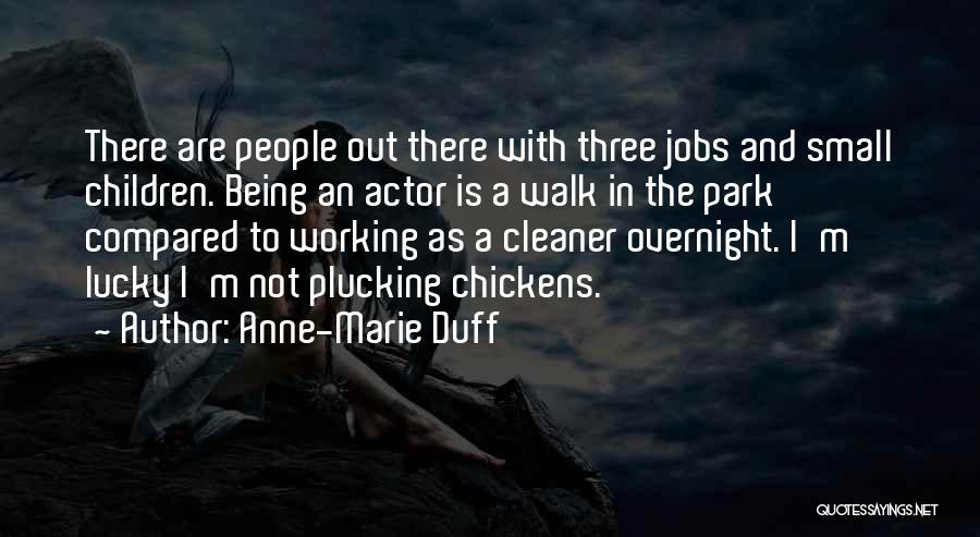 Not Being Compared Quotes By Anne-Marie Duff