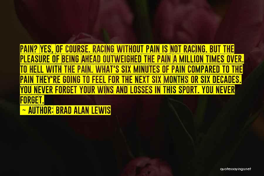 Not Being Compared Quotes By Brad Alan Lewis