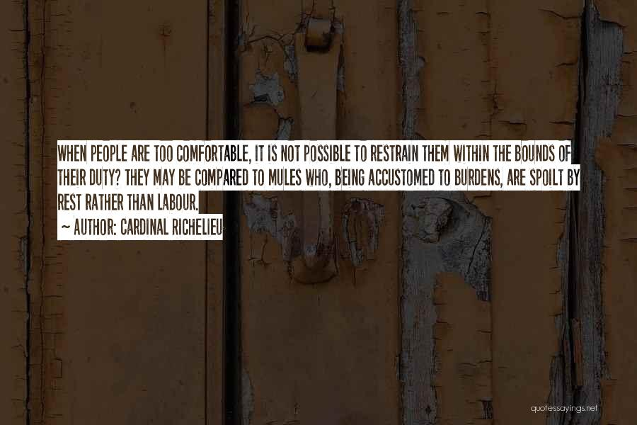 Not Being Compared Quotes By Cardinal Richelieu