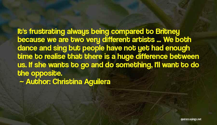 Not Being Compared Quotes By Christina Aguilera