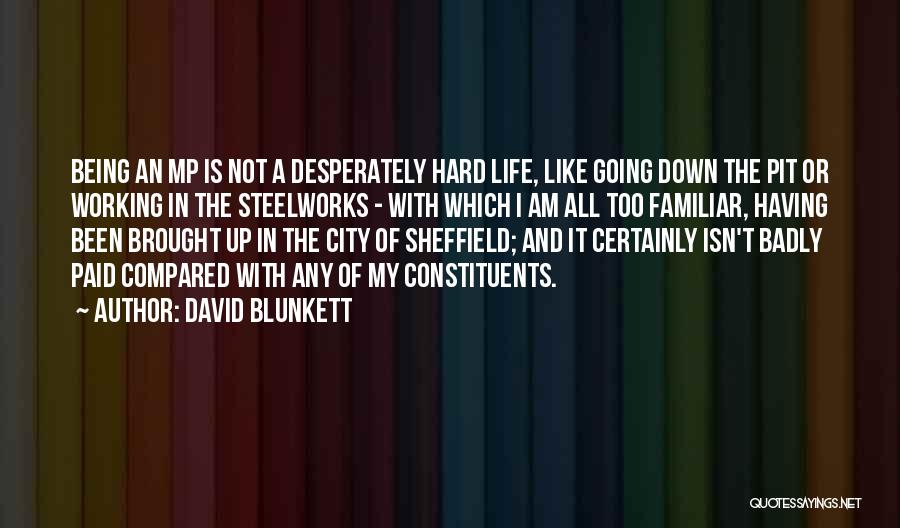 Not Being Compared Quotes By David Blunkett