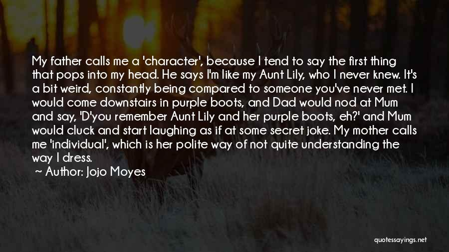 Not Being Compared Quotes By Jojo Moyes