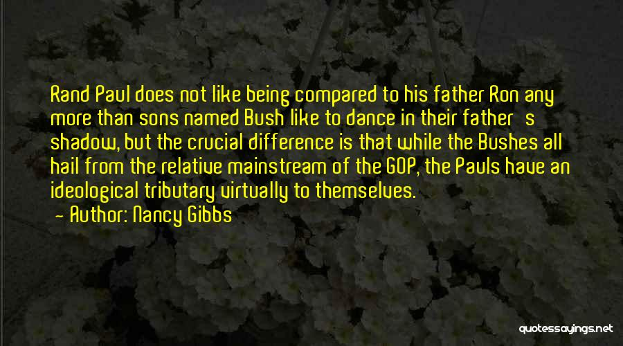 Not Being Compared Quotes By Nancy Gibbs
