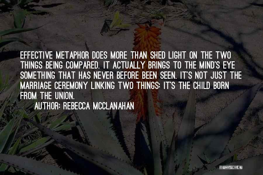Not Being Compared Quotes By Rebecca McClanahan