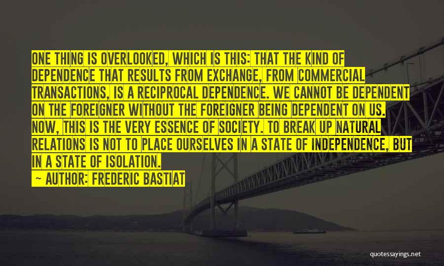 Not Being Dependent Quotes By Frederic Bastiat