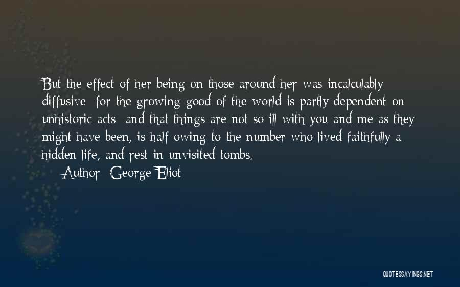 Not Being Dependent Quotes By George Eliot