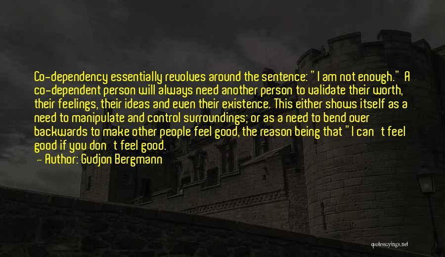 Not Being Dependent Quotes By Gudjon Bergmann
