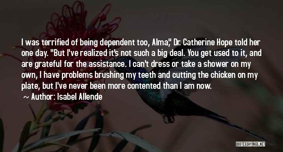 Not Being Dependent Quotes By Isabel Allende