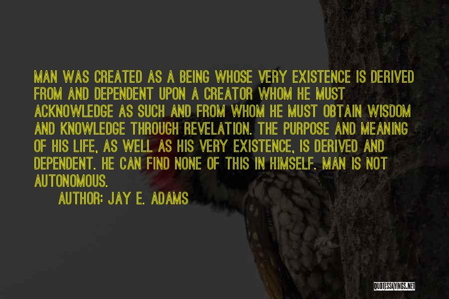 Not Being Dependent Quotes By Jay E. Adams