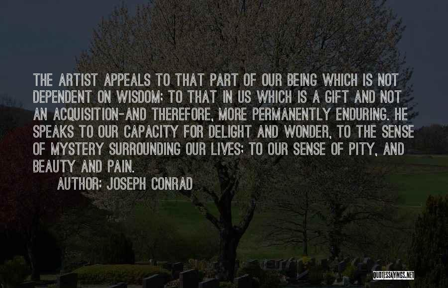 Not Being Dependent Quotes By Joseph Conrad