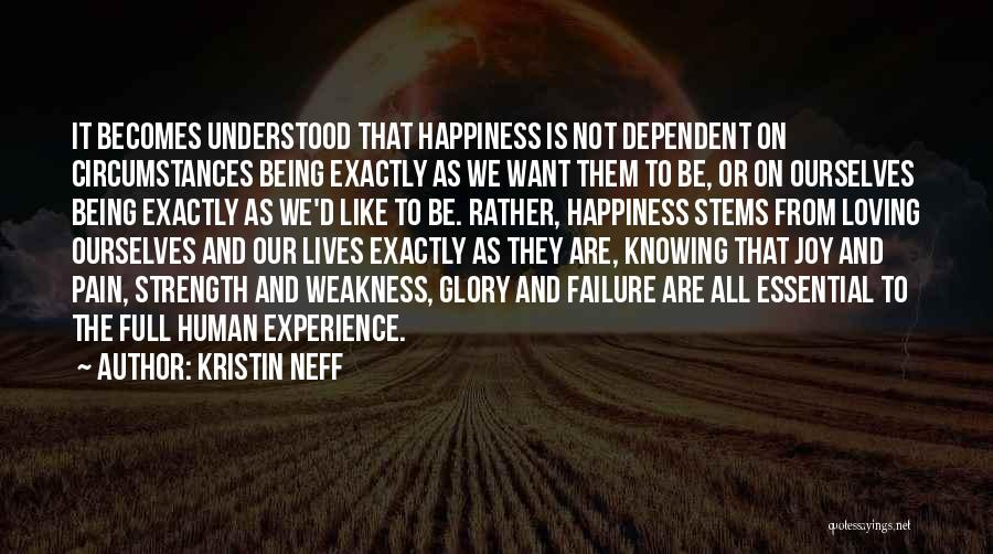 Not Being Dependent Quotes By Kristin Neff