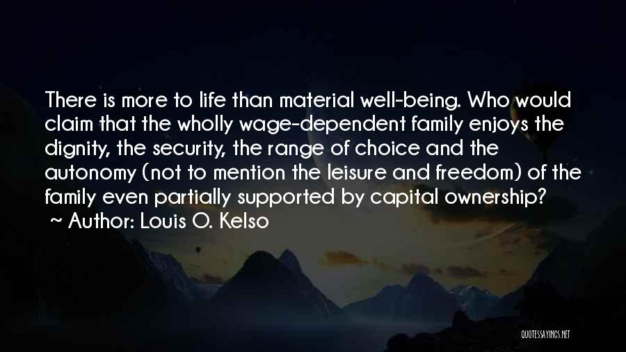 Not Being Dependent Quotes By Louis O. Kelso