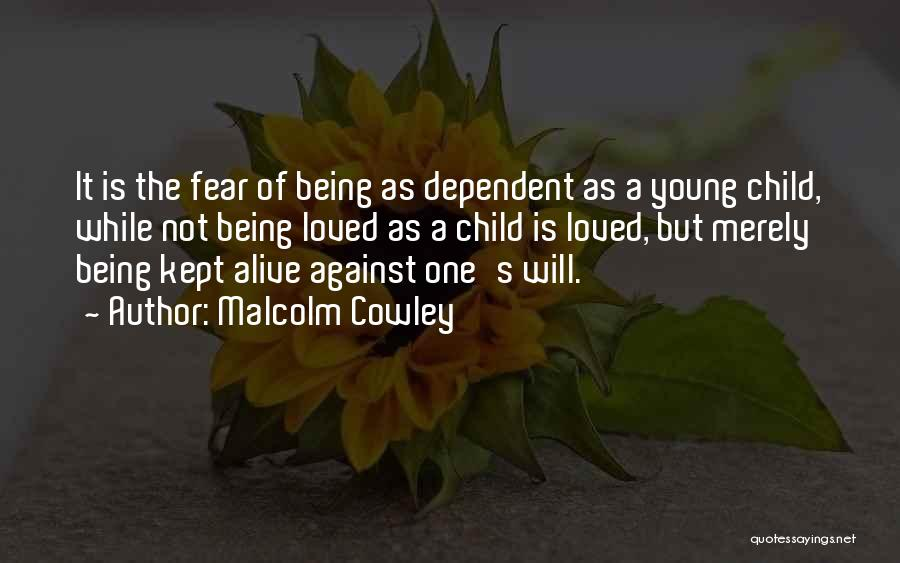 Not Being Dependent Quotes By Malcolm Cowley