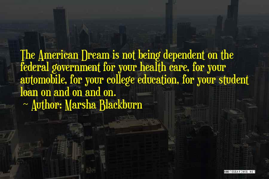Not Being Dependent Quotes By Marsha Blackburn