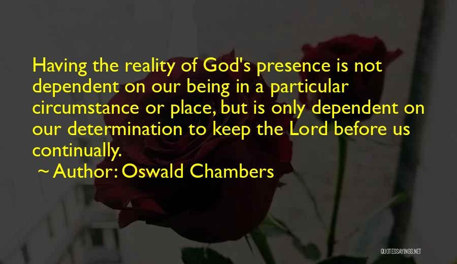 Not Being Dependent Quotes By Oswald Chambers