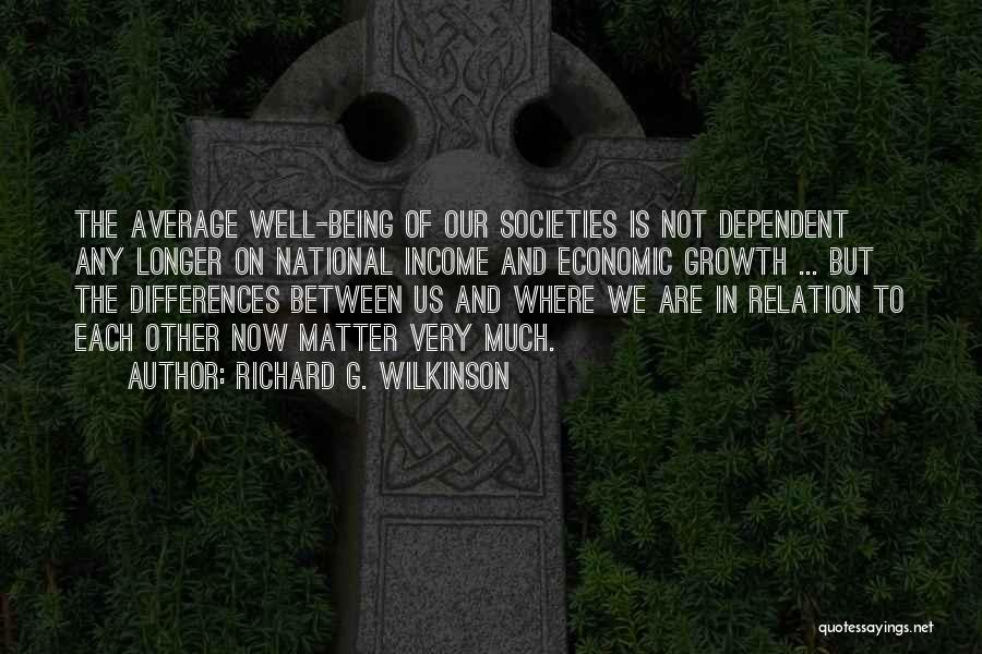 Not Being Dependent Quotes By Richard G. Wilkinson