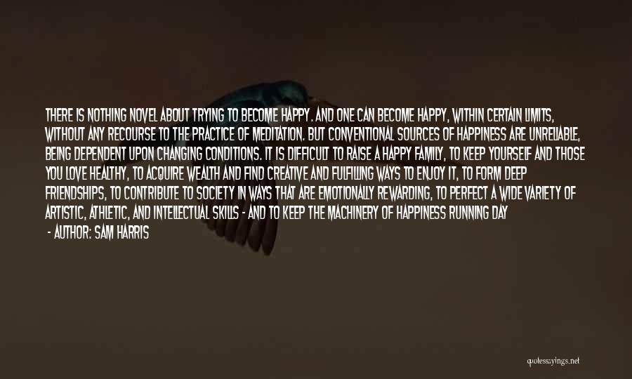 Not Being Dependent Quotes By Sam Harris