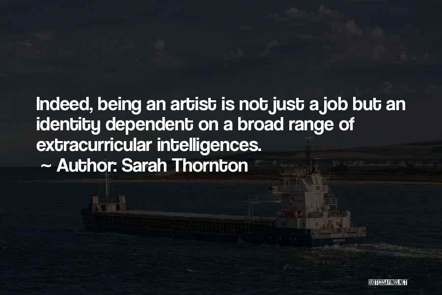 Not Being Dependent Quotes By Sarah Thornton