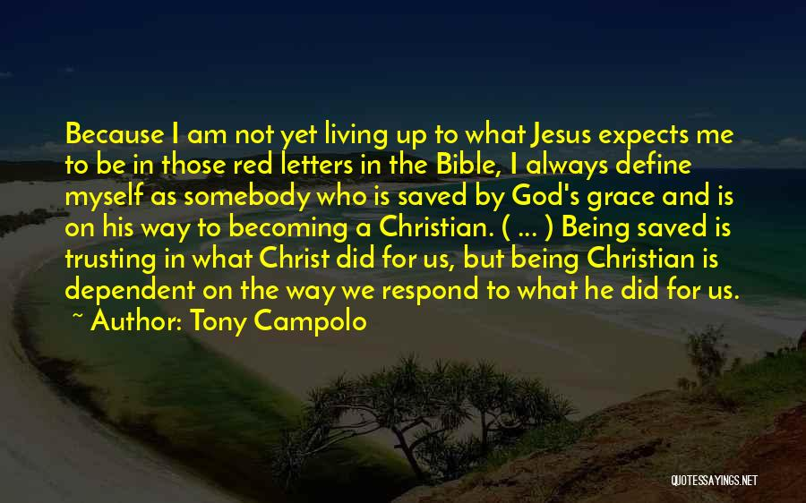 Not Being Dependent Quotes By Tony Campolo